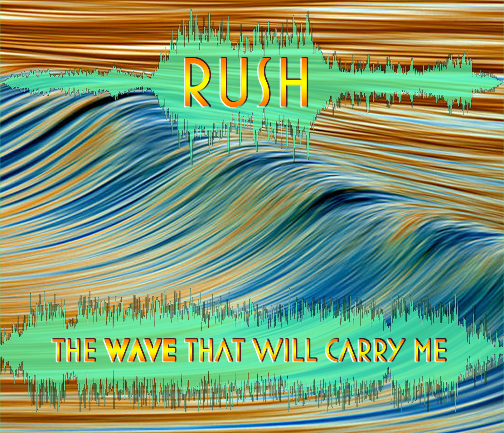 Rush - The WAVE That Will Carry Me